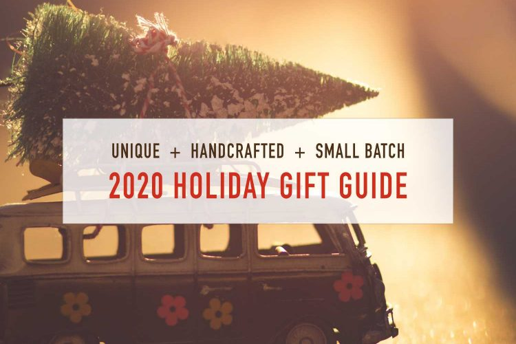 Small Batch Gift Guide 2020: Unique, handcrafted, & small batch gifts